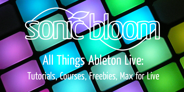 Sonic Bloom - All Things Ableton Live & Max for Live