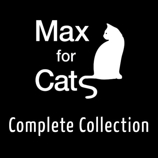 Max for Cats Complete Collection