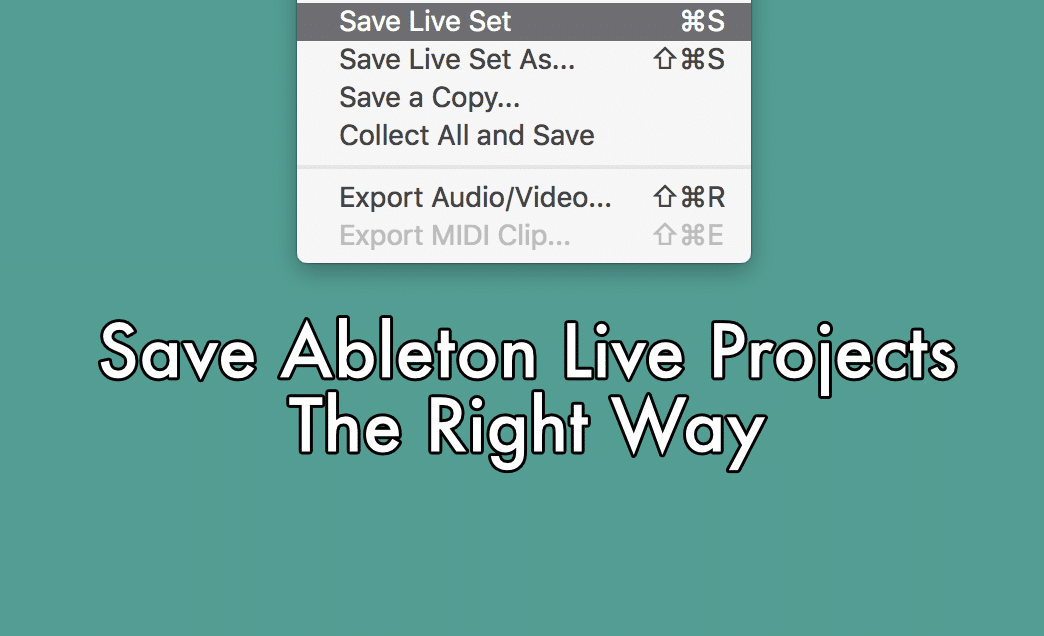 Save Ableton Live Projects The Right Way | Sonic Bloom