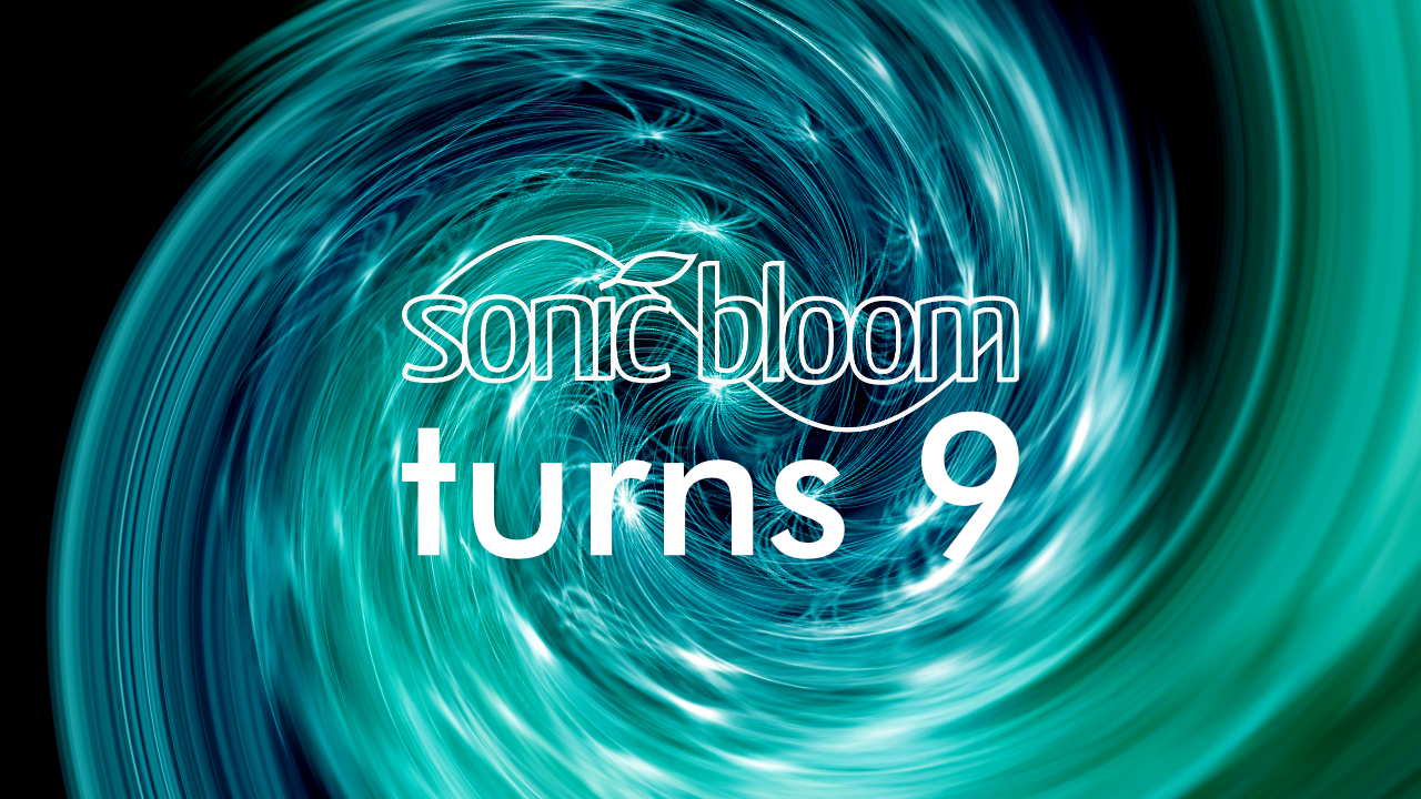 Sonic Bloom turns 9